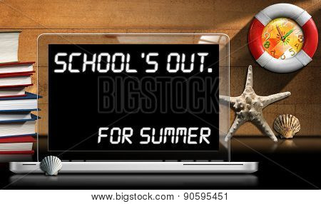 School's Out For Summer - Laptop Computer
