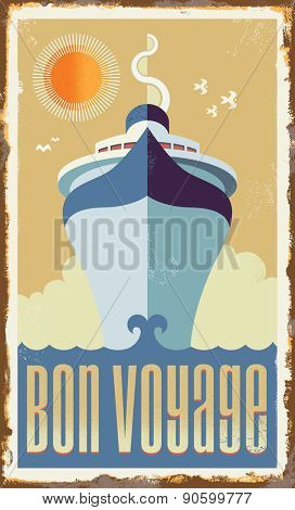 Vintage metal sign - retro cruise ship - vector design EPS10 - Holiday travel poster illustration. Texture effects can be easily removed. Translation: Bon voyage - Have a nice trip.