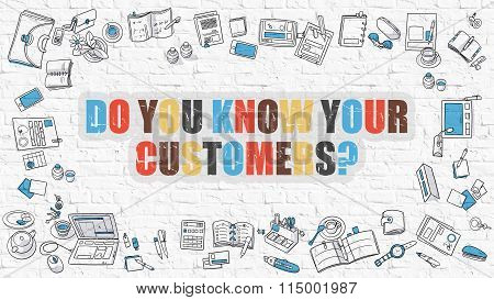 Do You Know Your Customers on White Brickwall.