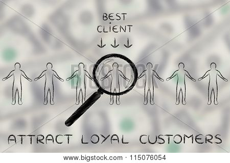 Person In A Crowd With Magnifying Glass & Text Attract Loyal Customers