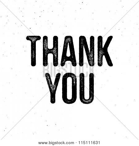 Thank You - typography card. Vector vintage letterpress effect, grunge background.