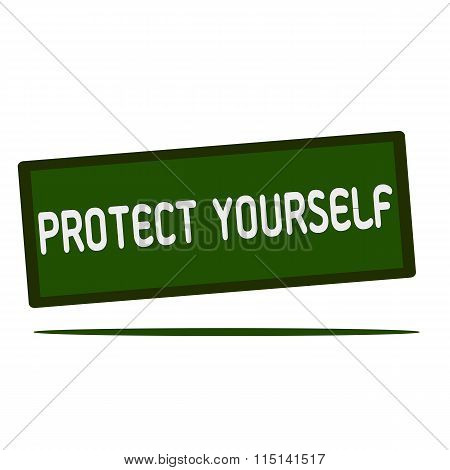 Protect Yourself  Wording On Rectangular Signs