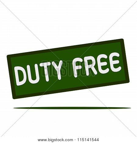 Duty Free Wording On Rectangular Signs