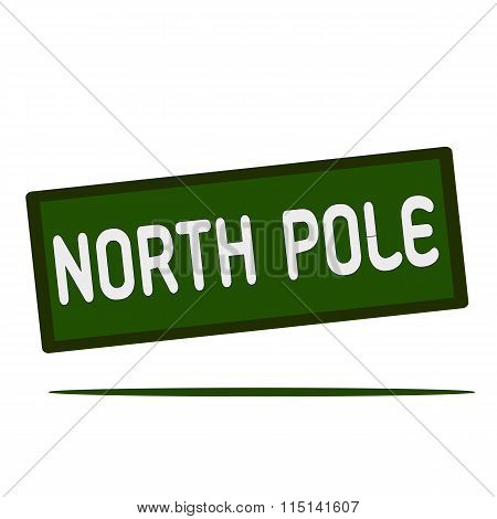 North Pole Wording On Rectangular Signs
