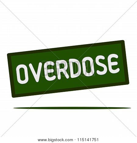 Overdose Wording On Rectangular Signs