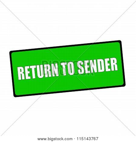 Return To Sender Wording On Rectangular Green Signs