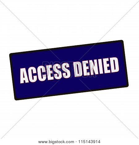 Access Denied Wording On Rectangular Green Signs