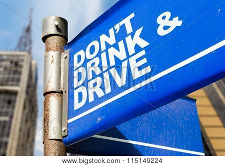 Don't Drink & Drive written on road sign
