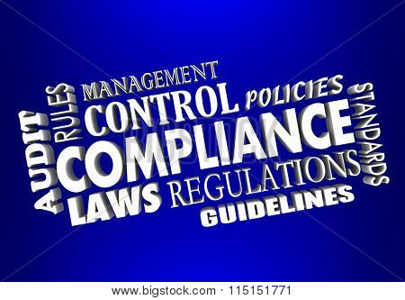 Compliance 3d words collage with laws, regulations, rules, audit, guidelines, policies and standards