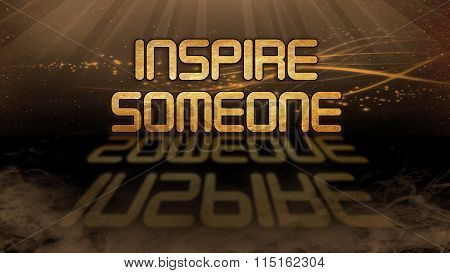 Gold Quote - Inspire Someone