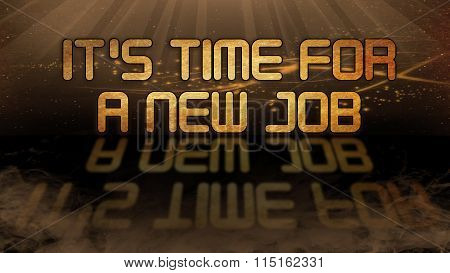 Gold Quote - It's Time For A New Job