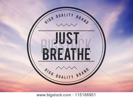 Just Breathe Attitude Life Clam Concept