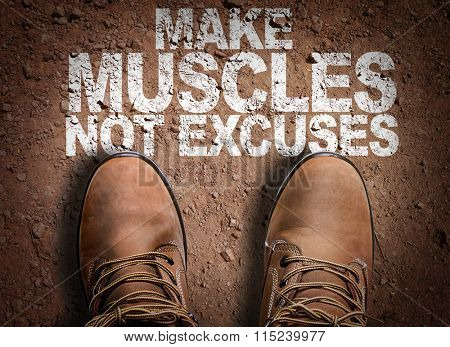 Top View of Boot on the trail with the text: Make Muscles Not Excuses