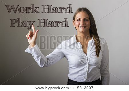 Work Hard Play Hard - Beautiful Girl Touching Text On Transparent Surface