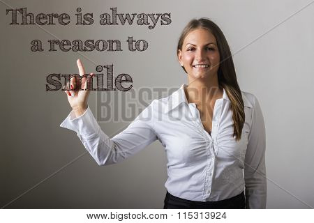 There Is Always A Reason To Smile - Beautiful Girl Touching Text On Transparent Surface