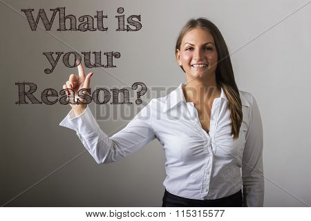 What Is Your Reason? - Beautiful Girl Touching Text On Transparent Surface