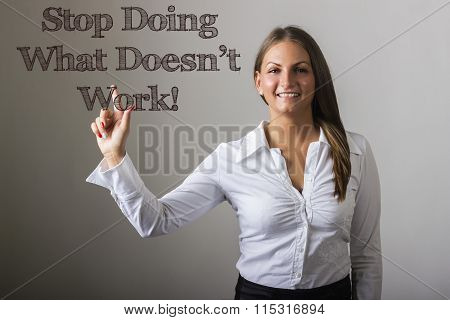 Stop Doing What Doesn't Work! - Beautiful Girl Touching Text On Transparent Surface