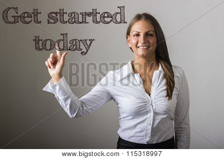 Get Started Today  - Beautiful Girl Touching Text On Transparent Surface
