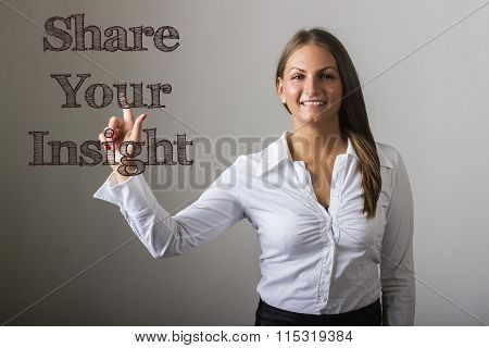 Share Your Insight - Beautiful Girl Touching Text On Transparent Surface