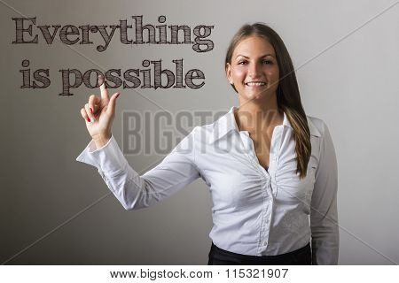 Everything Is Possible - Beautiful Girl Touching Text On Transparent Surface