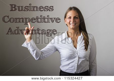 Business Competitive Advantage - Beautiful Girl Touching Text On Transparent Surface