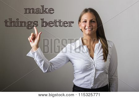 Make Things Better - Beautiful Girl Touching Text On Transparent Surface