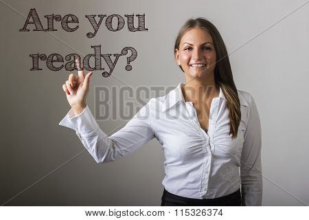 Are You Ready? - Beautiful Girl Touching Text On Transparent Surface