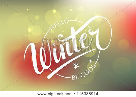 Hello Winter Be Cool Text. Brush Lettering At Blue Winter Background With Snowflakes