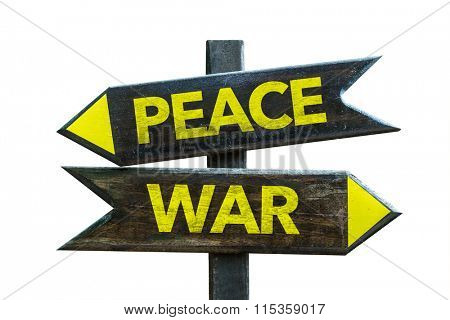 Peace - War signpost isolated on white background