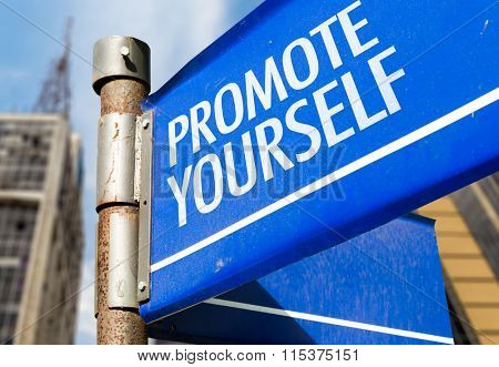Promote Yourself written on road sign
