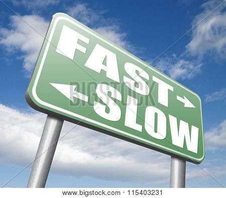 fast or slow pace, lane or living faster or slower speed stop rat race and adapt to slower lifestyle take your time do it easy sign