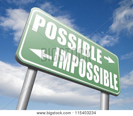possible impossible make it happen determination and will power to realize your dreams perseverance sign