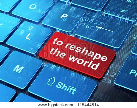 Political concept: To reshape The world on computer keyboard background