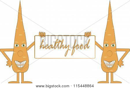 Two smiling orange carrot holding a board, inscription Healthy food, arms, legs, green eyes, white b
