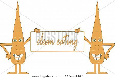 Two smiling orange carrot holding a board, inscription Clean food, arms, legs, green eyes, white bac