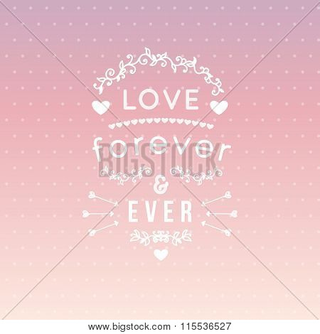 Vintage 'love forever and ever' lettering apparel t-shirt design with hand-drawn elements, heart, ar