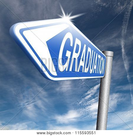 graduation day at college high school or university get a degree and diploma education road sign