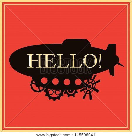 Vector background vintage stylized fantastic airship with text Hello.  Black silhouette dirigible te