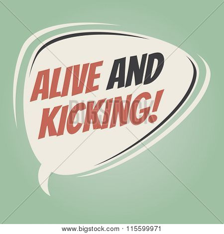 alive and kicking retro speech balloon