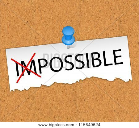 The word Impossible changed to possible by crossing out the first part of the word. A concept for ch