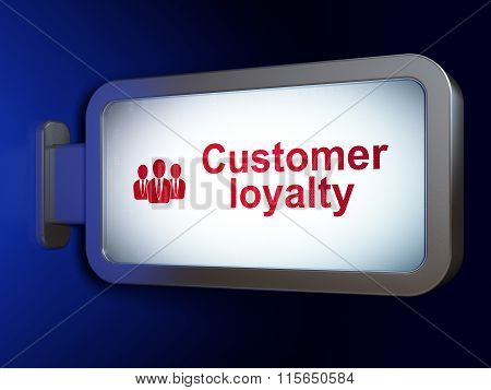 Advertising concept: Customer Loyalty and Business People on billboard background