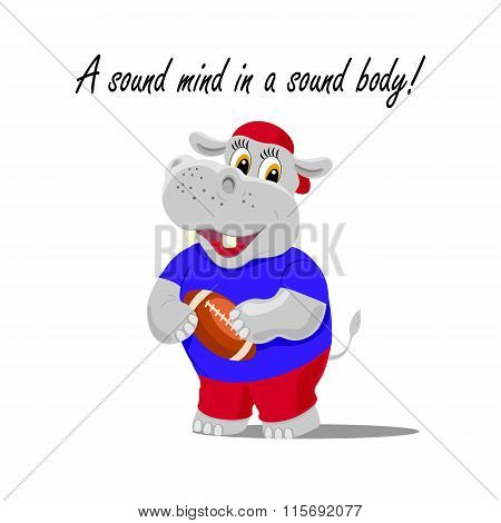 Vector illustration with a cute hippo as rugby player holding a ball. A sound mind in a sound body l