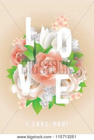 Love inscription. Vector greeting card, invitation or poster. Design with flowers, roses, and text.