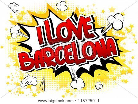 I Love Barcelona - Comic Book Style Word.