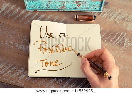 Handwritten Text Use A Positive Tone