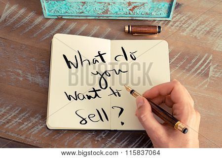 Handwritten Text  What Do You Want To Sell ?