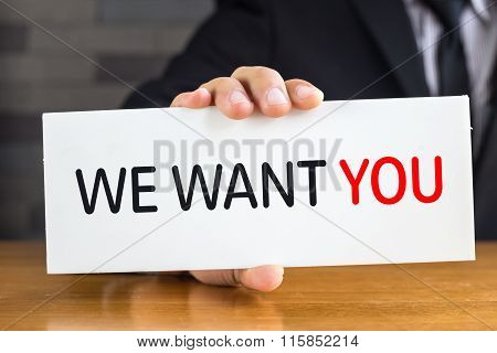 We Want You, Message On White Card And Hold By