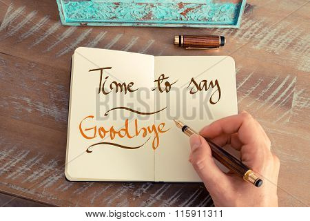 Handwritten Text Time To Say Goodbye