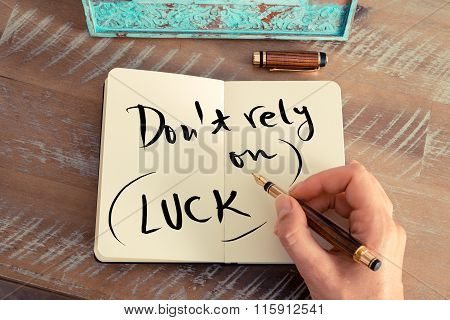 Handwritten Text Don't Rely On Luck