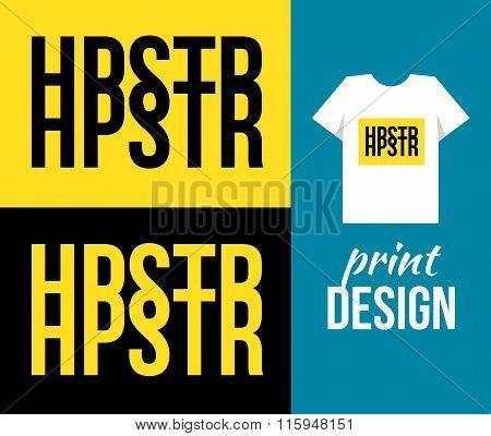 Slogan Hipster Print. Text Print. Vector Illustration For T-shirt.